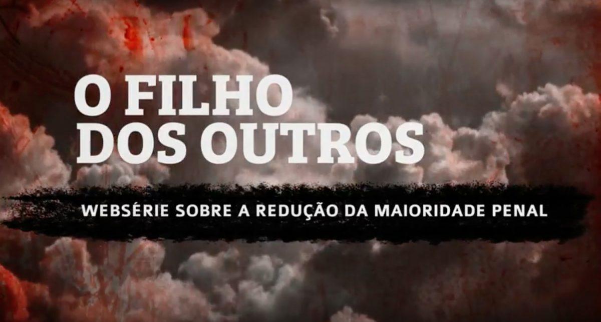 webserie-documental-o-filho-dos-outros-debate-a-reducao-da-maioridade-penal-no-brasil