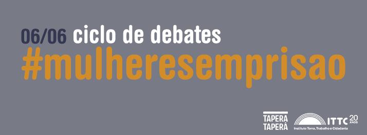 ciclo-de-debates-mulheresemprisao-alternativas-a-prisao