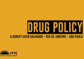 Drug Policy: A survey over Salvador - Rio de Janeiro - São Paulo