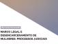 A imagem contém o título Marco legal e desencarceramento de mulheres: processos judiciais no canto inferior em fundo branco, na parte superior há um triângulo em degradê de roxo até rosa.